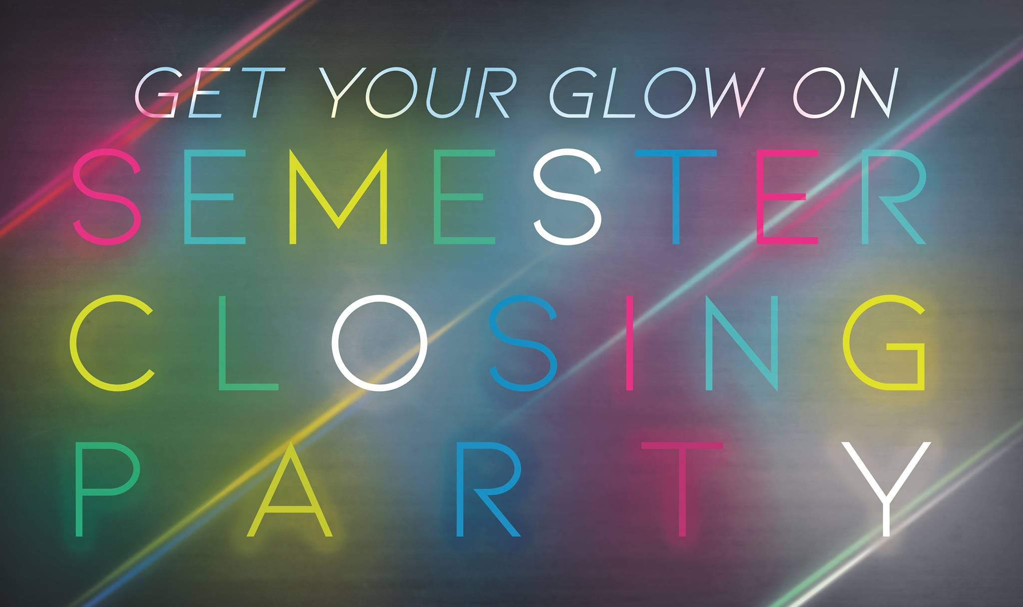 """Semester Closing Party – """"Get Your Glow on"""""""