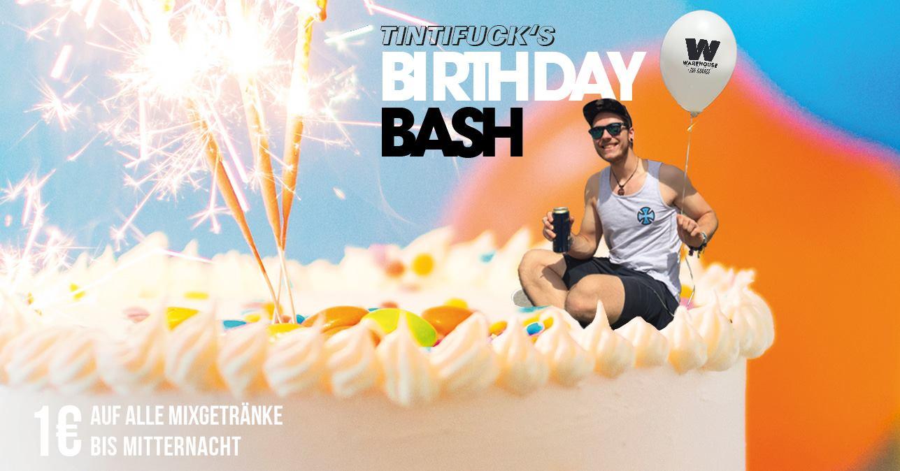 Tintifuck's Birthday Bash
