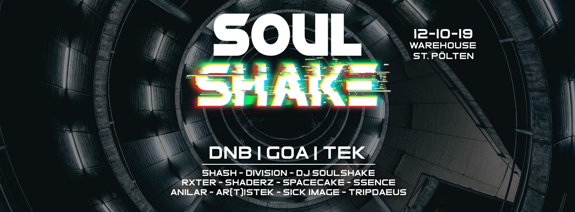 Soulshake w/ DNB, GOA & TEK