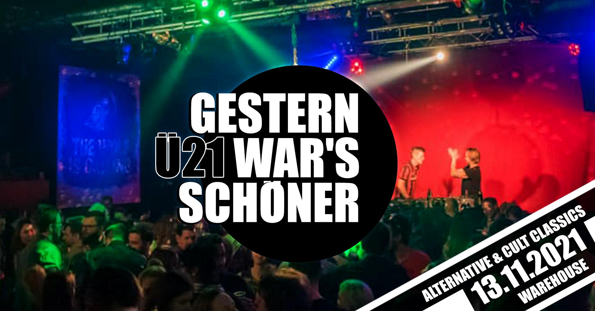 Gestern War's Schöner [Ü21]